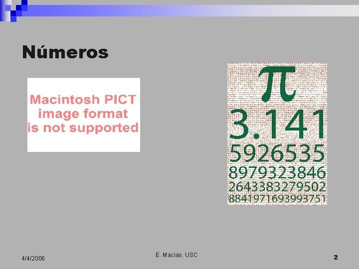 Números 4/4/2006 E. Macias. USC 2