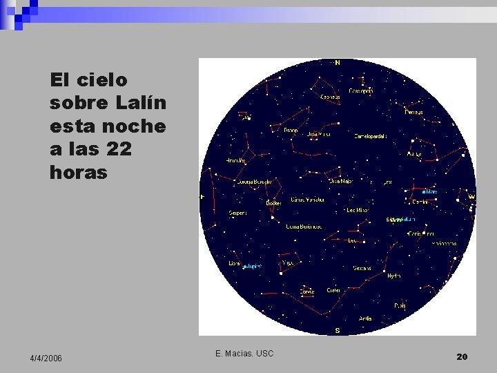 El cielo sobre Lalín esta noche a las 22 horas 4/4/2006 E. Macias. USC