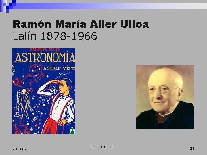 Ramón María Aller Ulloa Lalín 1878 -1966 4/4/2006 E. Macias. USC 21
