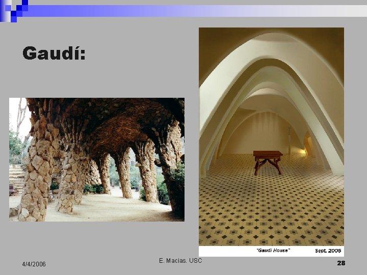 Gaudí: 4/4/2006 E. Macias. USC 28