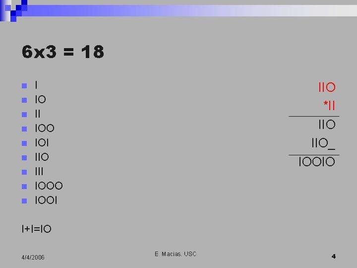 6 x 3 = 18 n n n n n I IO II IOO