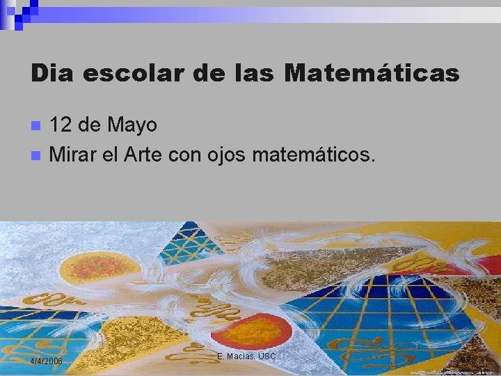 Dia escolar de las Matemáticas n n 12 de Mayo Mirar el Arte con