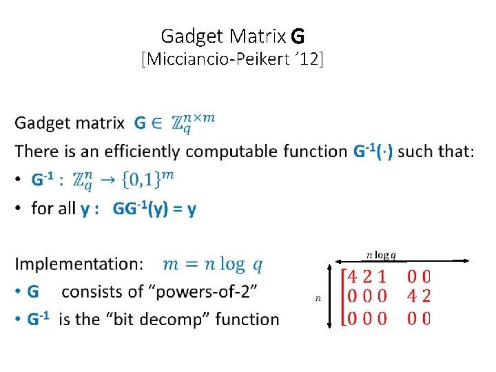 Gadget Matrix G [Micciancio-Peikert ' 12]