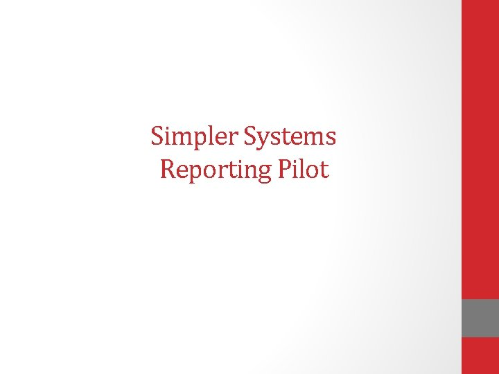 Simpler Systems Reporting Pilot
