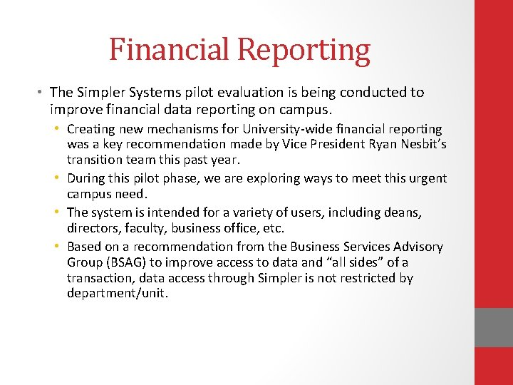 Financial Reporting • The Simpler Systems pilot evaluation is being conducted to improve financial