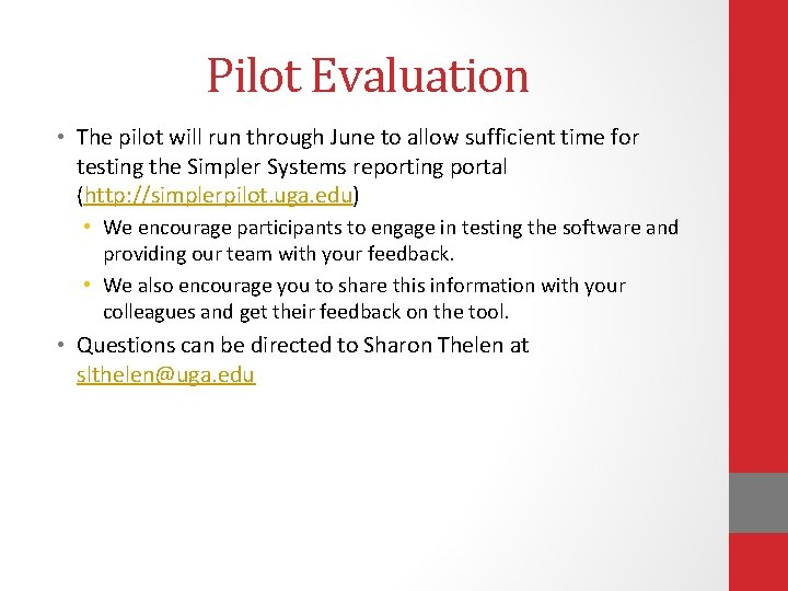Pilot Evaluation • The pilot will run through June to allow sufficient time for