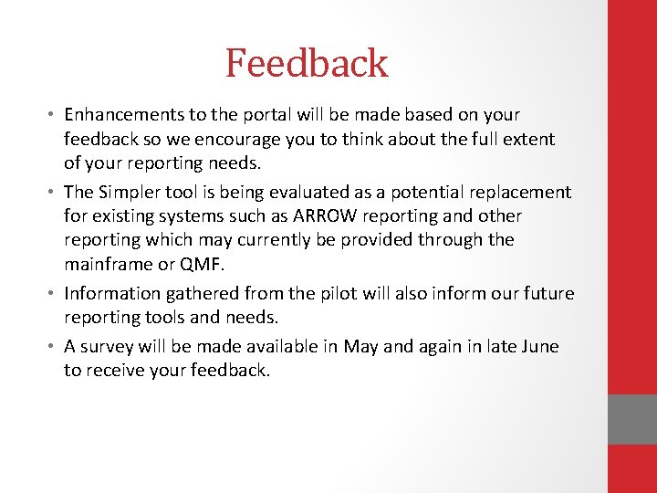 Feedback • Enhancements to the portal will be made based on your feedback so