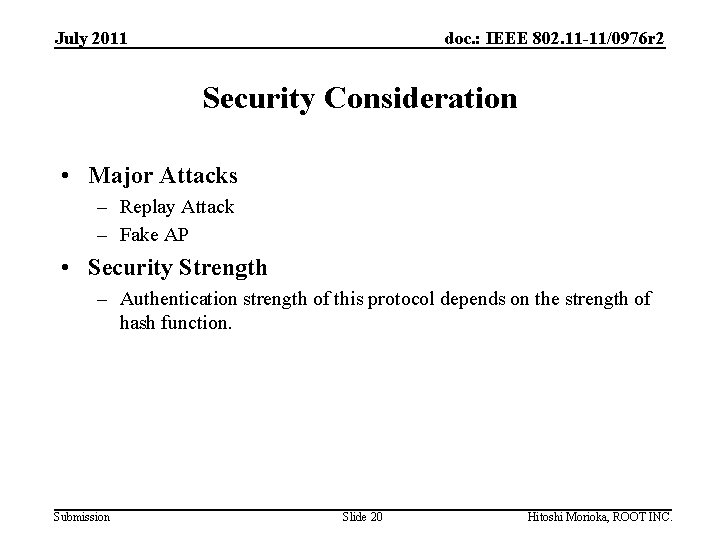 July 2011 doc. : IEEE 802. 11 -11/0976 r 2 Security Consideration • Major