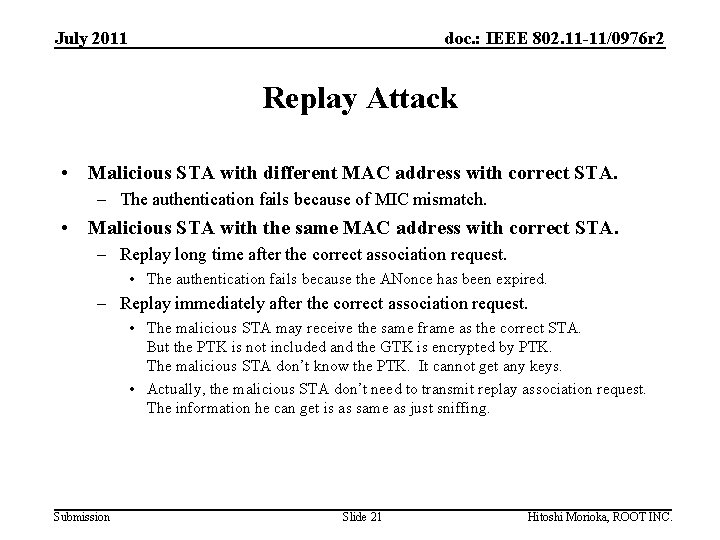July 2011 doc. : IEEE 802. 11 -11/0976 r 2 Replay Attack • Malicious