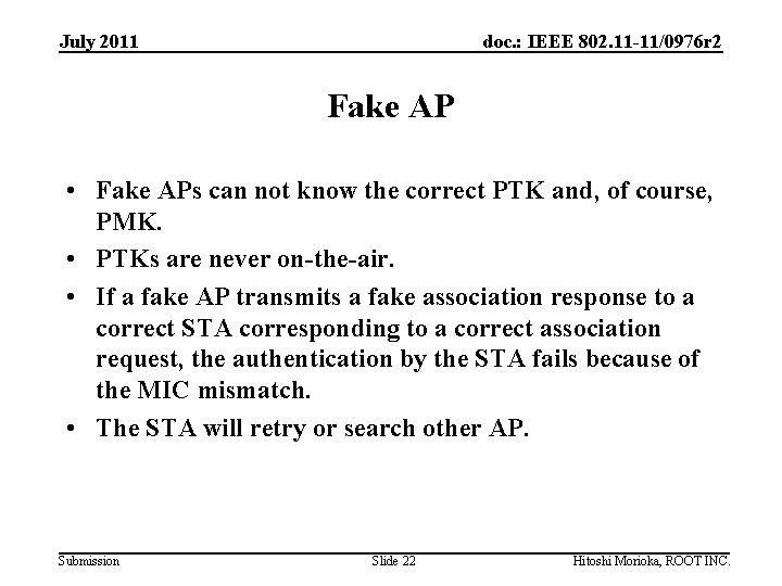 July 2011 doc. : IEEE 802. 11 -11/0976 r 2 Fake AP • Fake