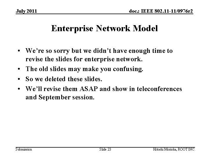 July 2011 doc. : IEEE 802. 11 -11/0976 r 2 Enterprise Network Model •