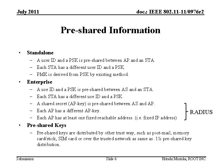 July 2011 doc. : IEEE 802. 11 -11/0976 r 2 Pre-shared Information • Standalone
