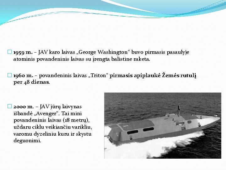 """� 1959 m. – JAV karo laivas """"George Washington"""" buvo pirmasis pasaulyje atominis povandeninis"""