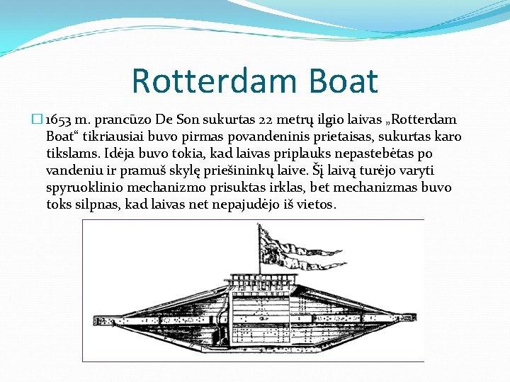 "Rotterdam Boat � 1653 m. prancūzo De Son sukurtas 22 metrų ilgio laivas ""Rotterdam"