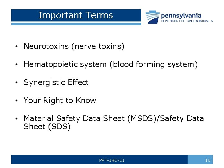 Important Terms • Neurotoxins (nerve toxins) • Hematopoietic system (blood forming system) • Synergistic