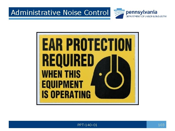Administrative Noise Control PPT-140 -01 103