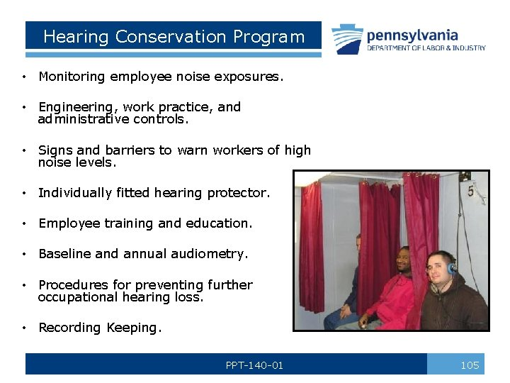 Hearing Conservation Program • Monitoring employee noise exposures. • Engineering, work practice, and administrative