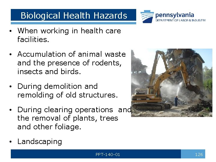 Biological Health Hazards • When working in health care facilities. • Accumulation of animal