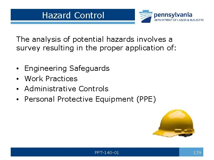Hazard Control The analysis of potential hazards involves a survey resulting in the proper