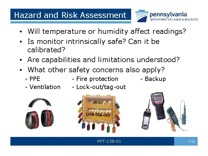 Hazard and Risk Assessment • Will temperature or humidity affect readings? • Is monitor