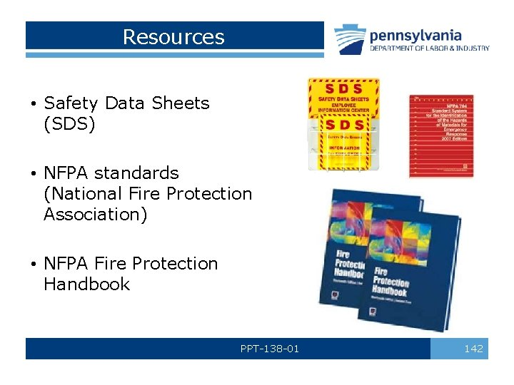 Resources • Safety Data Sheets (SDS) • NFPA standards (National Fire Protection Association) •