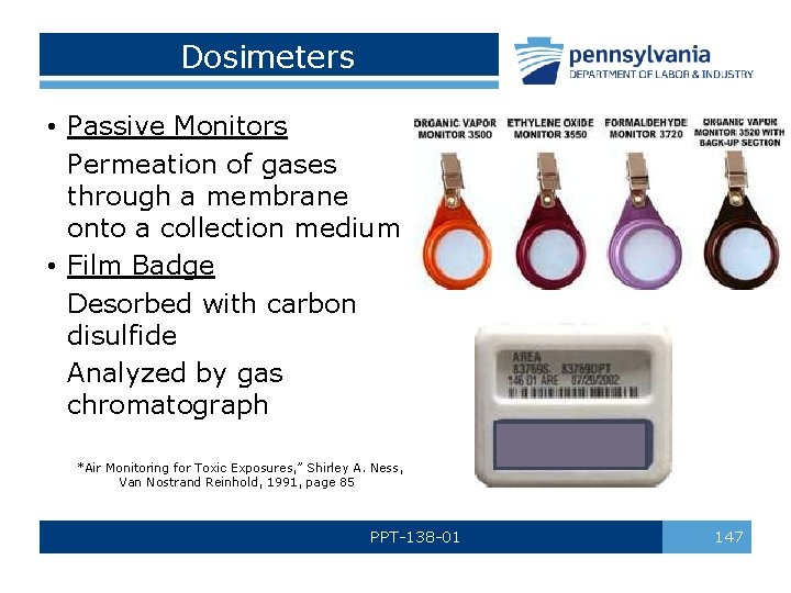 Dosimeters • Passive Monitors Permeation of gases through a membrane onto a collection medium