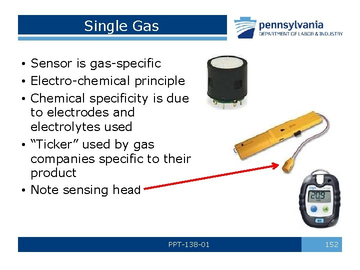 Single Gas • Sensor is gas-specific • Electro-chemical principle • Chemical specificity is due