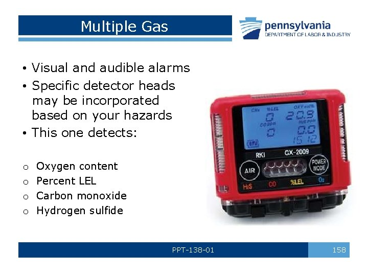 Multiple Gas • Visual and audible alarms • Specific detector heads may be incorporated