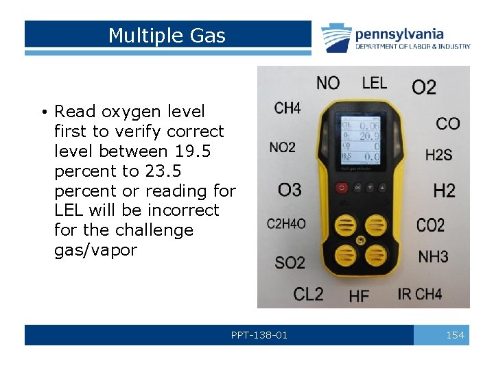 Multiple Gas • Read oxygen level first to verify correct level between 19. 5