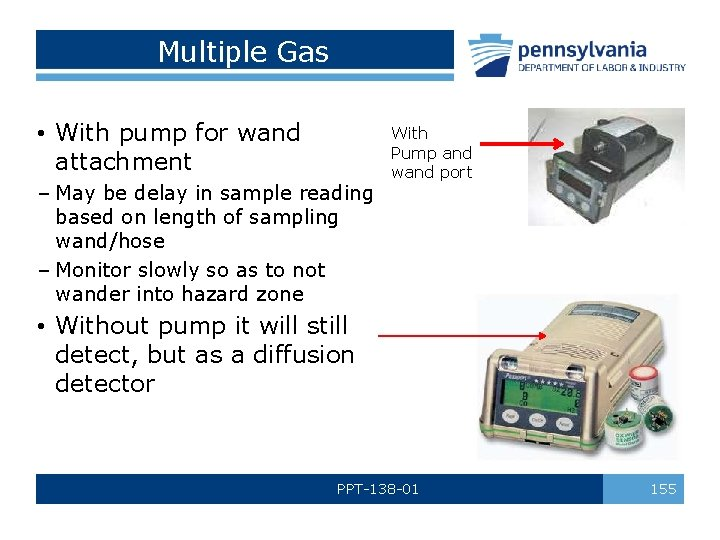 Multiple Gas • With pump for wand attachment – May be delay in sample