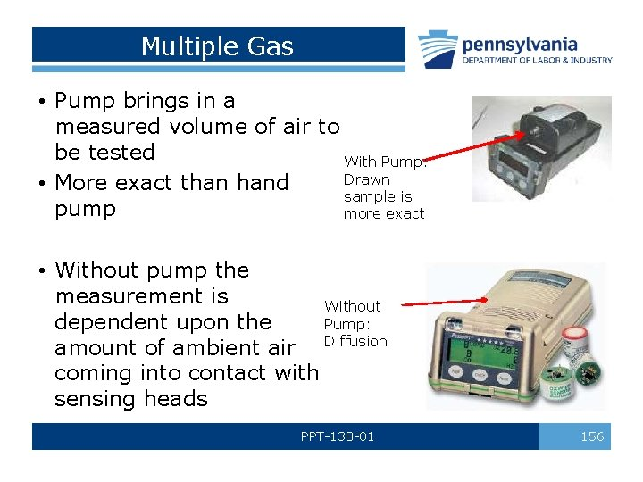 Multiple Gas • Pump brings in a measured volume of air to be tested
