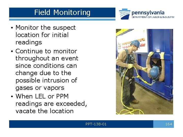 Field Monitoring • Monitor the suspect location for initial readings • Continue to monitor