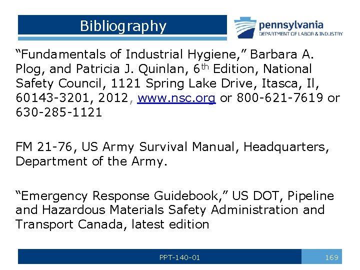 "Bibliography ""Fundamentals of Industrial Hygiene, "" Barbara A. Plog, and Patricia J. Quinlan, 6"
