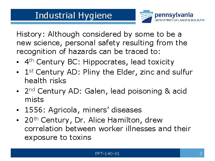 Industrial Hygiene History: Although considered by some to be a new science, personal safety
