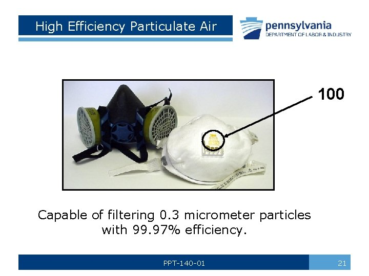 High Efficiency Particulate Air 100 Capable of filtering 0. 3 micrometer particles with 99.