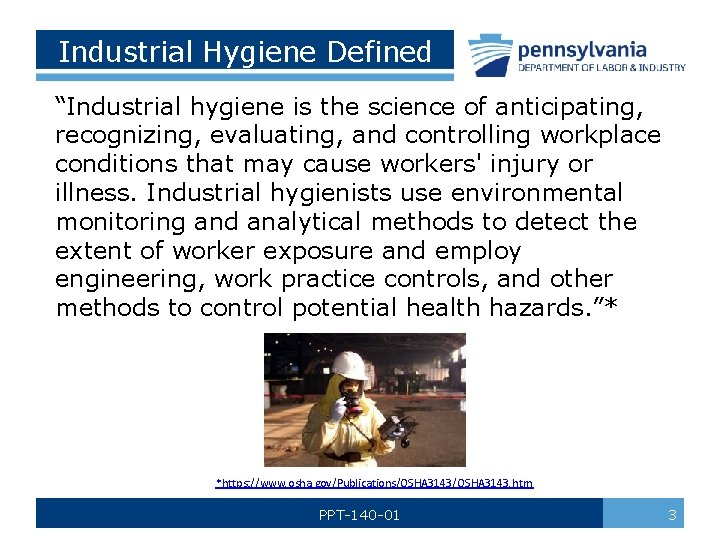 """Industrial Hygiene Defined """"Industrial hygiene is the science of anticipating, recognizing, evaluating, and controlling"""