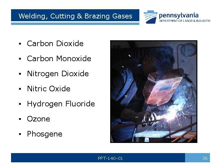 Welding, Cutting & Brazing Gases • Carbon Dioxide • Carbon Monoxide • Nitrogen Dioxide