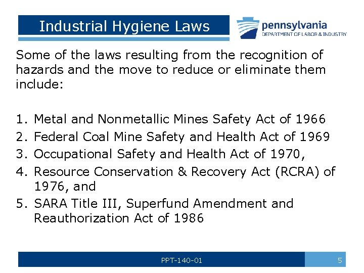 Industrial Hygiene Laws Some of the laws resulting from the recognition of hazards and