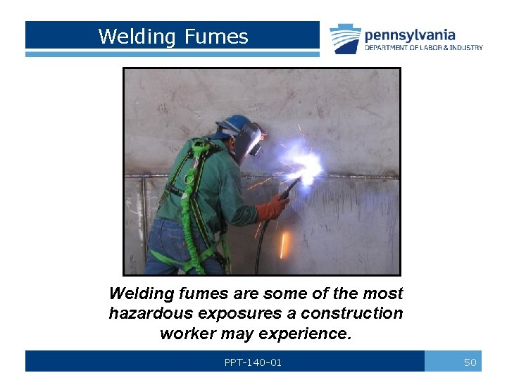 Welding Fumes Welding fumes are some of the most hazardous exposures a construction worker