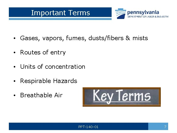 Important Terms • Gases, vapors, fumes, dusts/fibers & mists • Routes of entry •