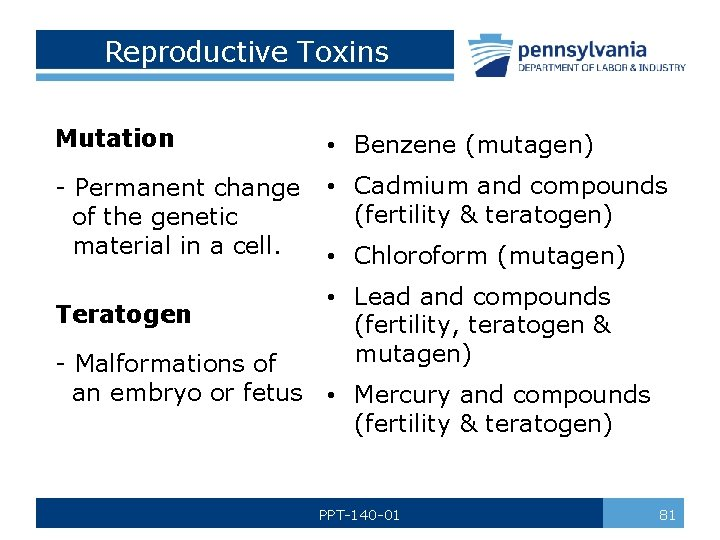 Reproductive Toxins Mutation • Benzene (mutagen) - Permanent change of the genetic material in