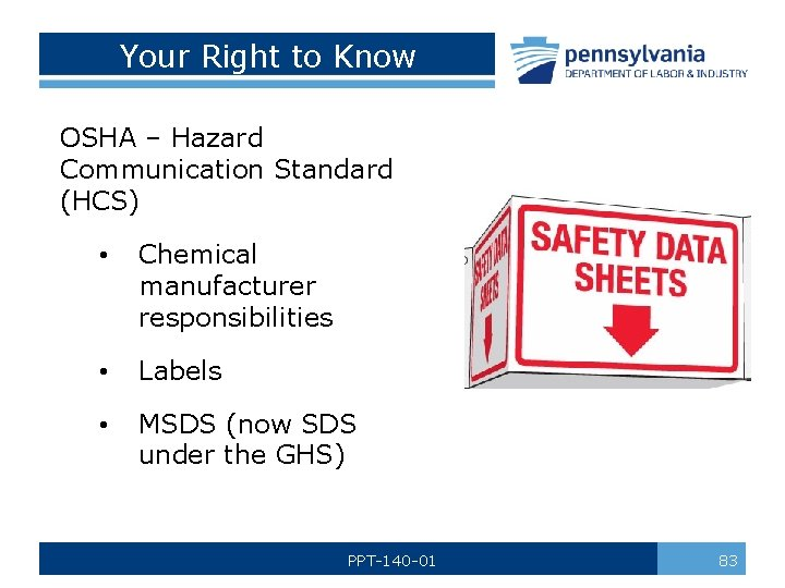 Your Right to Know OSHA – Hazard Communication Standard (HCS) • Chemical manufacturer responsibilities