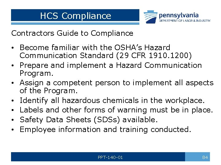 HCS Compliance Contractors Guide to Compliance • Become familiar with the OSHA's Hazard Communication