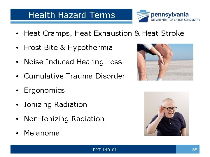 Health Hazard Terms • Heat Cramps, Heat Exhaustion & Heat Stroke • Frost Bite