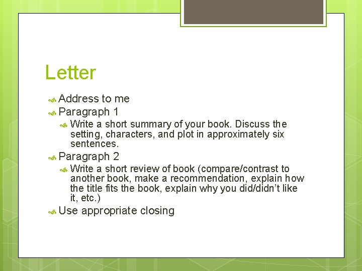Letter Address to me Paragraph 1 Write a short summary of your book. Discuss