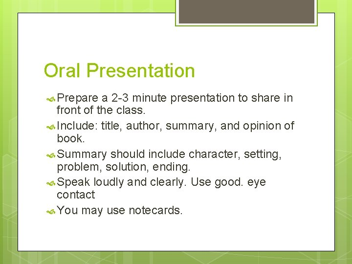 Oral Presentation Prepare a 2 -3 minute presentation to share in front of the