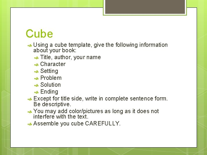 Cube Using a cube template, give the following information about your book: Title, author,