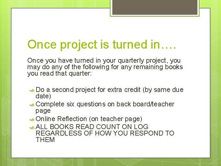 Once project is turned in…. Once you have turned in your quarterly project, you