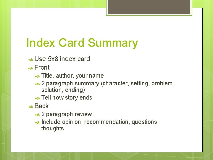 Index Card Summary Use 5 x 8 index card Front Title, author, your name