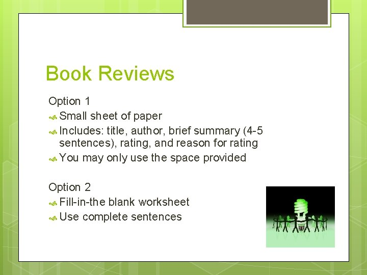 Book Reviews Option 1 Small sheet of paper Includes: title, author, brief summary (4
